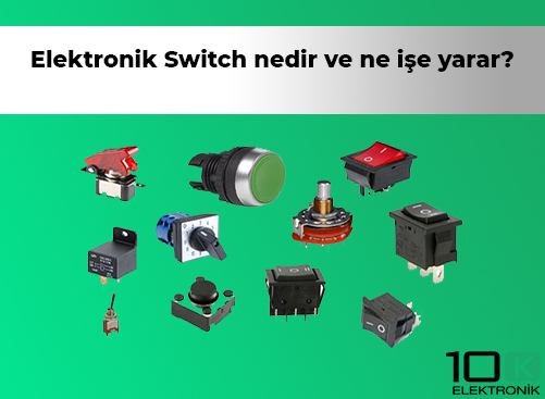 Elektronik Switch ne işe yarar?